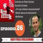 Episodio 26: Entrevista con Robert Sánchez sobre comer compulsivamente, Método Natural y Mindfulness