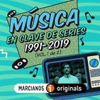 MARCIANOS 130: Música en Clave de Series. 1991-2019 (Vol. 1 de 2)
