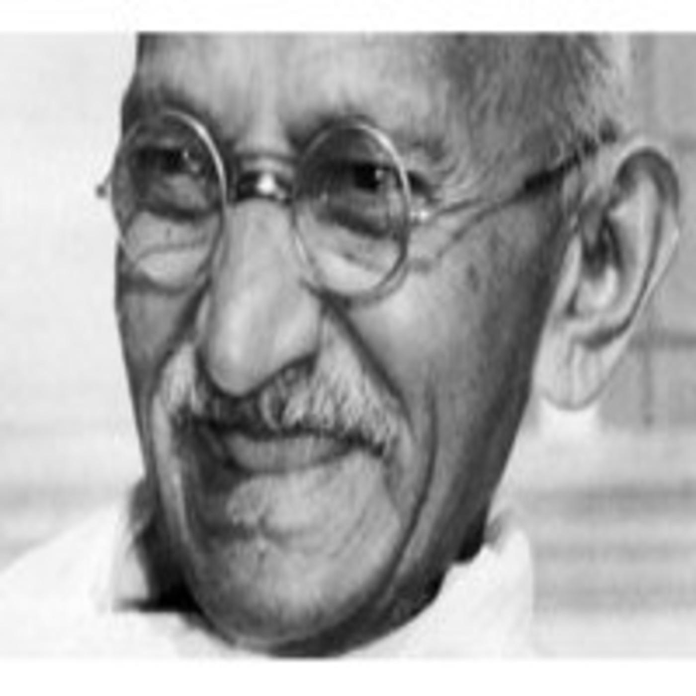 El pacifismo de Gandhi y otras formas de recuperar la fé en el ser humano (programa 08-05-11)