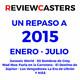 RC (1x03) | Un repaso a 2015: enero-julio