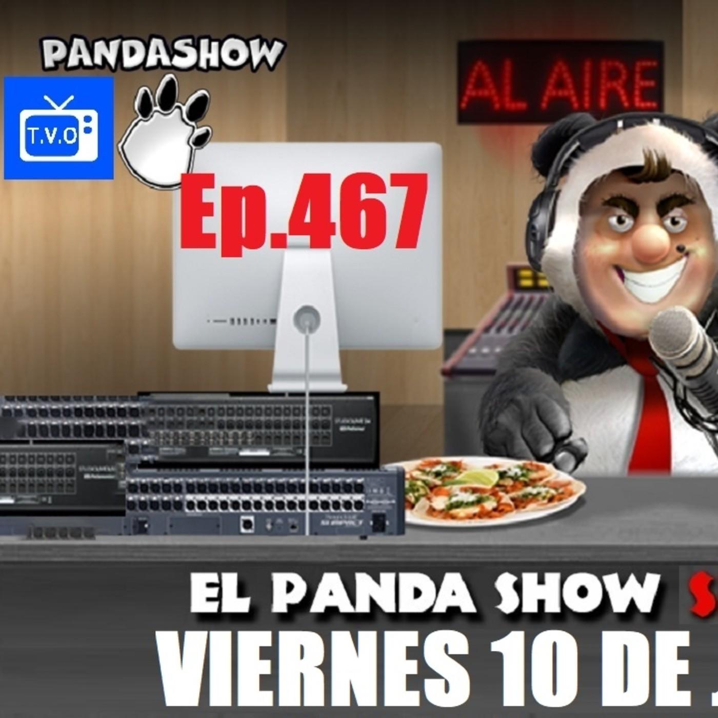EL PANDA SHOW Ep. 467 VIERNES 10 DE JULIO 2020