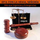 EP 8. Con la venia, señoría