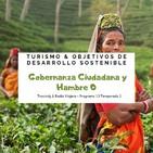 Turismo sostenible 2x13 - ODS & Turismo: Gobernanza para la ciudadanía y Hambre 0