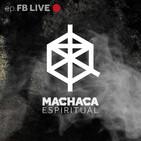 Machaca Espiritual | ep. Facebook LIVE (especial)