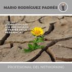 Podcast 130: CÓMO SUPERAR LOS OBSTÁCULOS A TRAVÉS DE LA RESILIENCIA