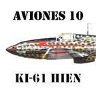 A10#24 KI-61 HIEN Sol Naciente con Sangre Alemana (y KI-100)