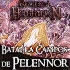 Regreso a Hobbiton 6x05: La batalla de los campos del Pelennor
