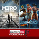 GamersRD Podcast #55: Review de Metro Exodus y Jump Force