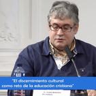 D. Juan Manuel de Prada - El discernimiento cultural como reto de la educación cristiana