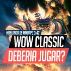 WoW Classic: Jugar o no jugar, he ahí la cuestión   HABLANDO DE MMORPG 3x42