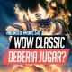 WoW Classic: Jugar o no jugar, he ahí la cuestión | HABLANDO DE MMORPG 3x42