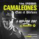 Episodio #14: Camaleones / ELOTE EL BÁRBARO