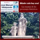 Las madres de nuestros personajes históricos.