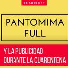 Pantomima Full y los anuncios de publicidad durante la cuarentena por COVID19, ¿por qué son todos iguales?