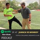 47- Juanca vs Monroy