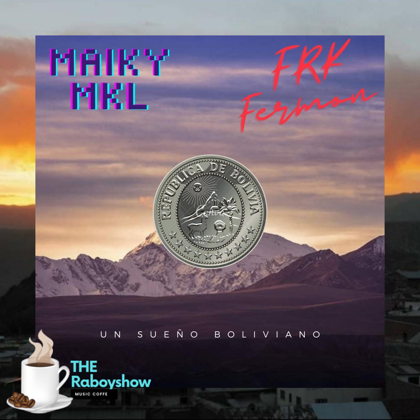 Un sueño boliviano - Maiky Ft. Fermon