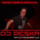 Especial cierre de temporada by Dj Peska (10-7-19)