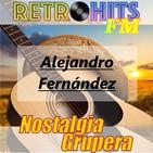 Nostalgia Grupera: Especial de Alejandro Fernández