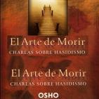 El Arte de Morir: Charlas sobre Hasidismo [Osho] AUDIOLIBRO, PARTE 2/3.