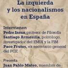 La izquierda y los nacionalismos en España, con Paco Frutos, Pedro Ínsua y Santiago Armesilla