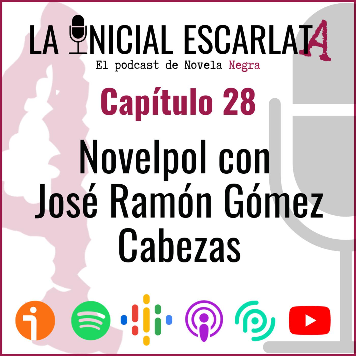 Capítulo 28: Novelpol con José Ramón Gómez Cabezas (@JoserraGomezCab)