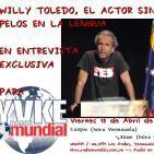 Especial entrevista Willy Toledo para Activos y Resteados - YVKE Mundial Los Andes