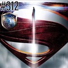 Ep.312 Man Of Steel