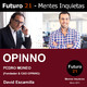 PEDRO MONEO (Fundador & CEO OPINNO) / Futuro 21 – Mentes Inquietas / David Escamilla