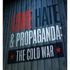 Amor, odio y propaganda: La Guerra Fría. 2/4 Aumentando la presión - Docufilia