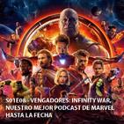 S01E08 - Vengadores: Infinity War, Nuestro mejor podcast de Marvel hasta la fecha