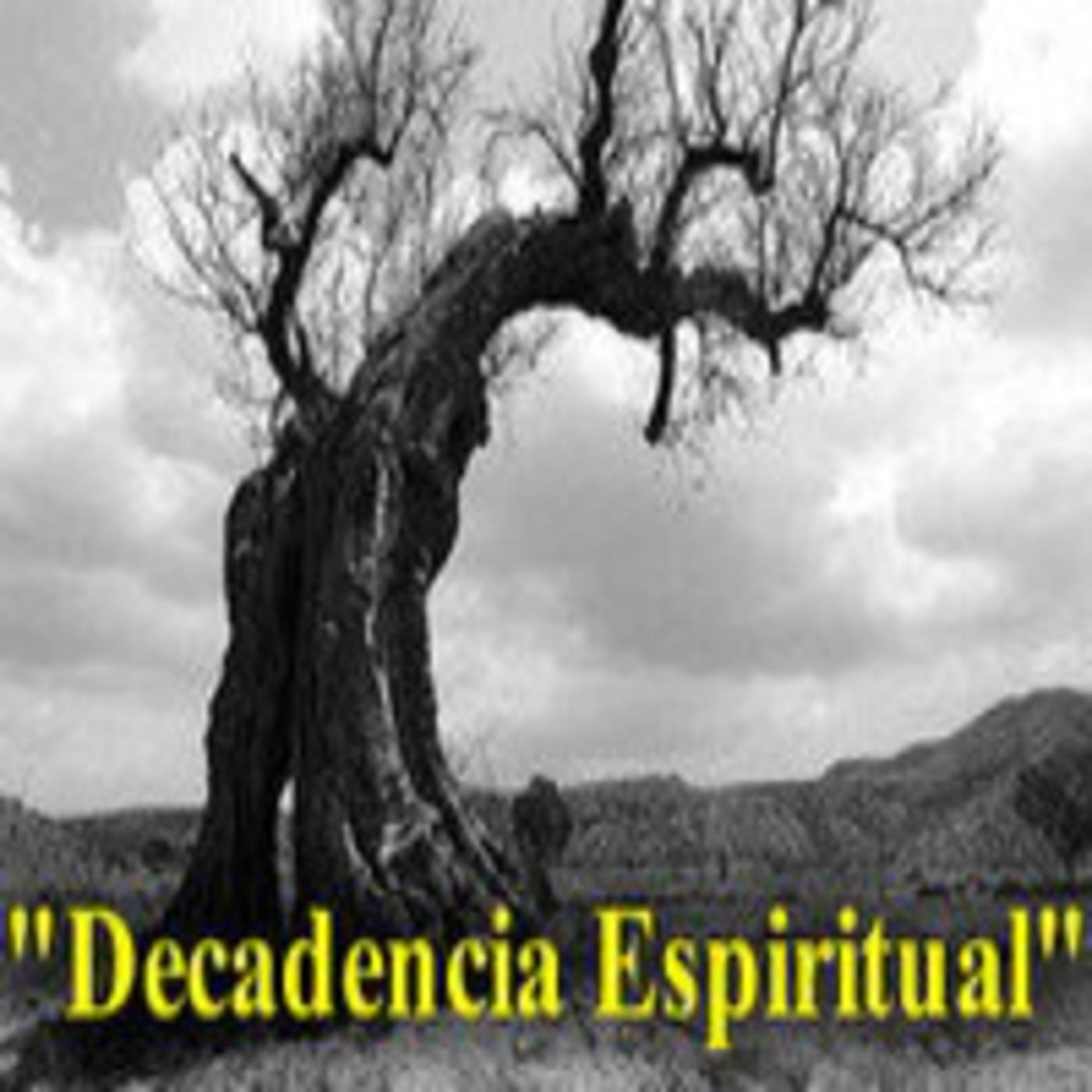 """""""Síntomas de Decadencia Espiritual"""" (DECADENCIA ESPIRITUAL) 02/10, por Sugel Michelén"""