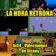 La Hora Retrona 4x04: Videojuegos de Disney