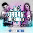 THE URBAN MORNING 1x55 (22-01-2020) Jason Mata y Miriam Martin (Loca Urban)