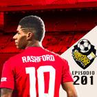 Ep 201: Rashford quema a Jose Mourihno