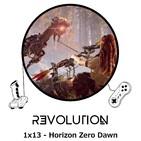 Revolution Podcast - 1x13 - Horizon: Zero Dawn