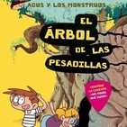 EL ÁRBOL DE LAS PESADILLAS. Colección de Agus y los monstruos, por Mario