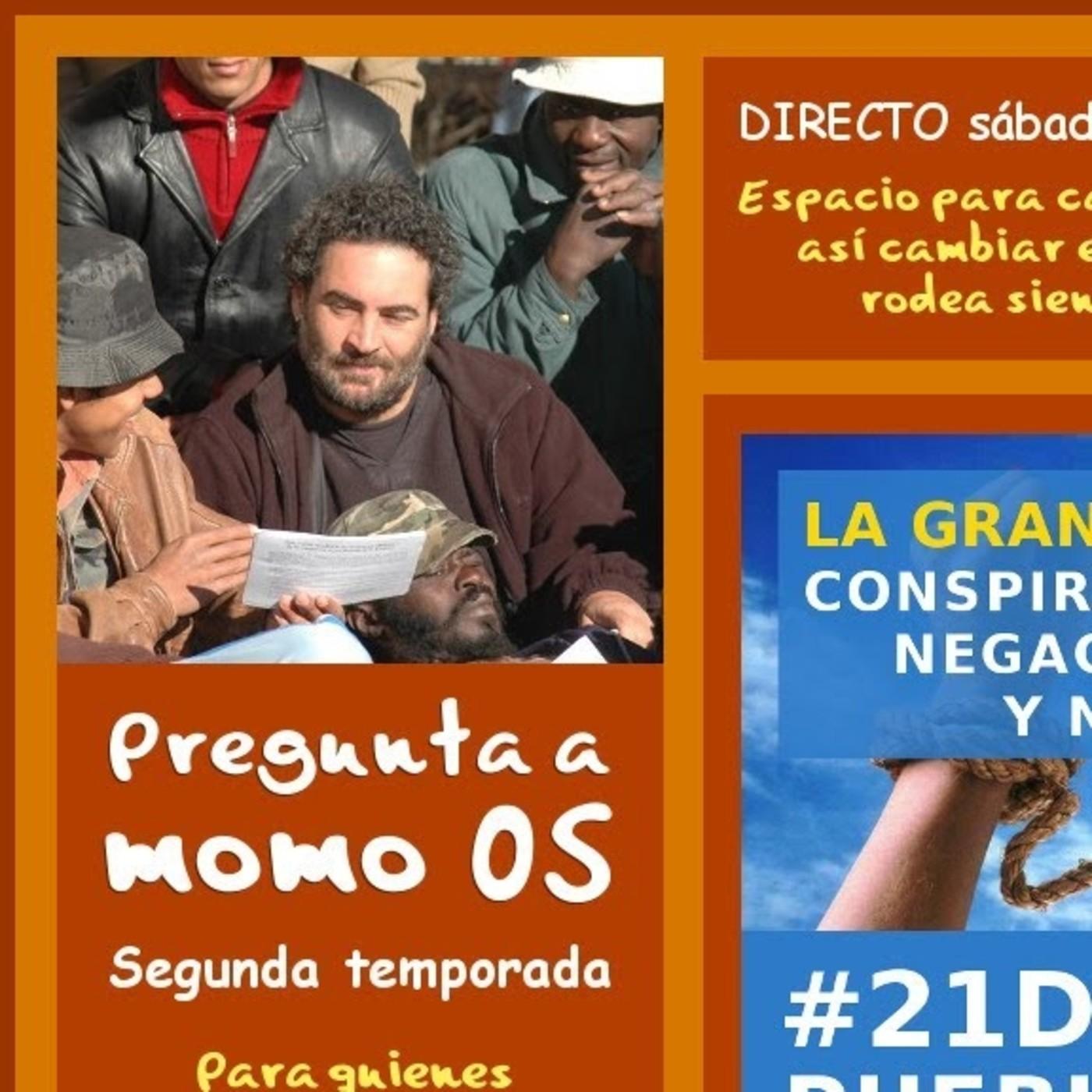 Pregunta a momo 05 - LA GRAN MENTIRA D CONSPIRACIONISTAS + NEGACIONISTAS + NECIOS