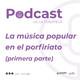 La Música Popular en el Porfiriato (Primera Parte)