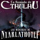 La Llamada de Cthulhu - Las Máscaras de Nyarlathotep 41
