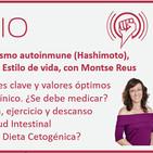 Episodio 164: Hipotiroidismo autoinmune (Hashimoto), Analíticas, Tratamiento y Estilo de vida, con Montse Reus