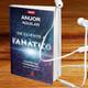 De Cliente a Fanático - Libro de Anuor Aguilar