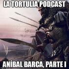 La Tortulia #24 - Aníbal Barca, Parte 1