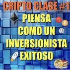 CRIPTO CLASE#1: Lecciones para una mentalidad exitosa!
