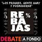 Debate A Fondo - Los progres, gente guay y posmoderna