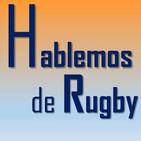 Hablemos de Rugby 22-04-2019.