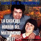 Luces en el Horizonte. LOS WEST Y SU CASA DEL HORROR