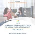 E21-¿Cómo mejorar nuestra relación de pareja cuando trabajamos? con Jeymi Febles