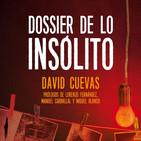 Dossier de lo insólito (con David Cuevas)
