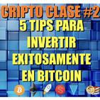 CRIPTO CLASE#2: 5 Tips sencillos para invertir exitosamente en criptomonedas