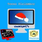 Tecno Diciembre - Blogs en vacaciones y #BlogMesMT